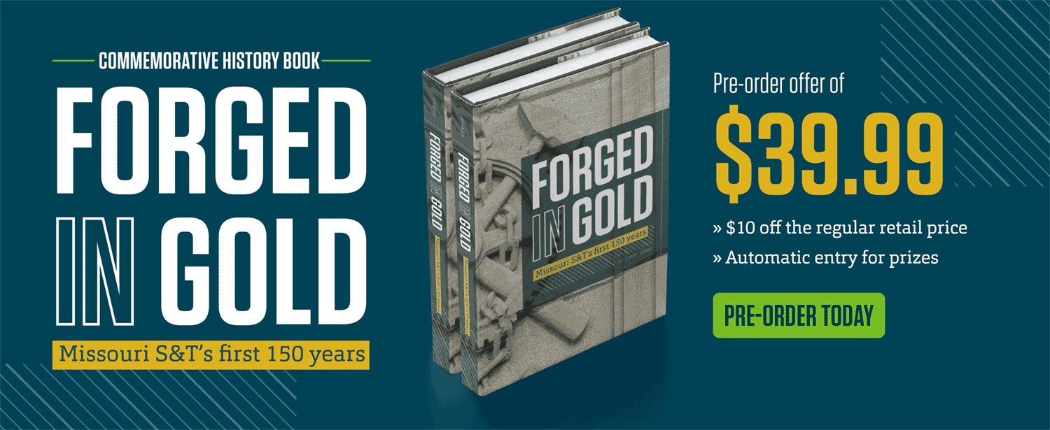 Forged In Gold: The Story of Missouri S&T's First 150 Years